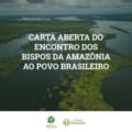 Comissão para a Amazônia e REPAM-Brasil divulgam carta aprovada em encontro dos bispos da Amazônia