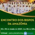 Comissão para a Amazônia da CNBB e REPAM-Brasil realizam Encontro dos Bispos da Amazônia
