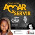 """Pastoral da Aids dá inicio a Campanha """"Amar e Servir"""" com Missa em honra a Santa Dulce dos Pobres – Padroeira da Pastoral, nesta sexta-feira(13)"""