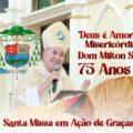 Santa Missa em Ação de de Graças aos 75 anos de Dom Milton